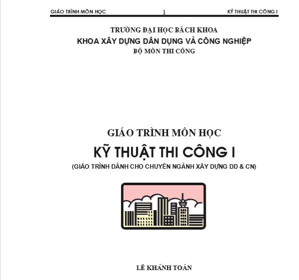 Giáo trình môn học kỹ thuật thi công - Lê Khánh Toàn 2018 04 16 14h36 47